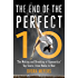 The End of the Perfect 10: The Making and Breaking of Gymnastics' Top Score -from Nadia to Now