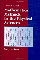 Mathematical Methods in the Physical Sciences, 3rd Edition Front Cover