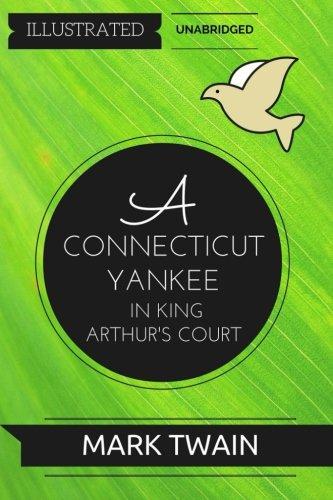 A Connecticut Yankee In King Arthur's Court: By Mark Twain : Illustrated & Unabridged pdf epub