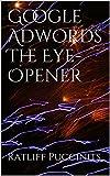 Google Adwords The Eye-Opener