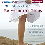 Between the Tides: A Novel | Patti Callahan Henry