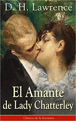 Amazon.com: El Amante de Lady Chatterley: Clásicos de la literatura (Spanish Edition) eBook: D. H. Lawrence: Kindle Store