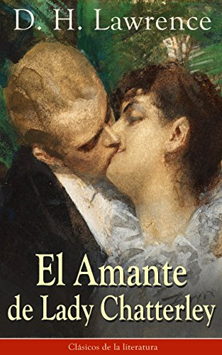 El Amante de Lady Chatterley: Clásicos de la literatura (Spanish Edition)