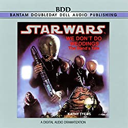Star Wars: We Don't Do Weddings: The Band's Tale (Dramatized)