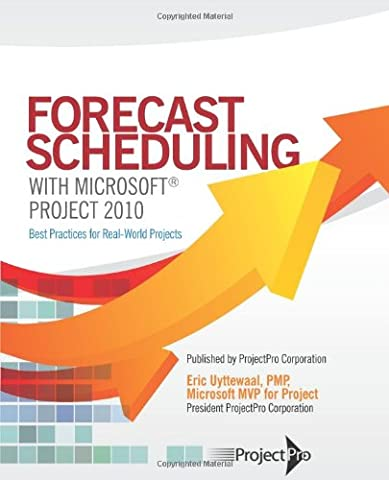 Forecast Scheduling with Microsoft Project 2010 (Microsoft Projects 2010)