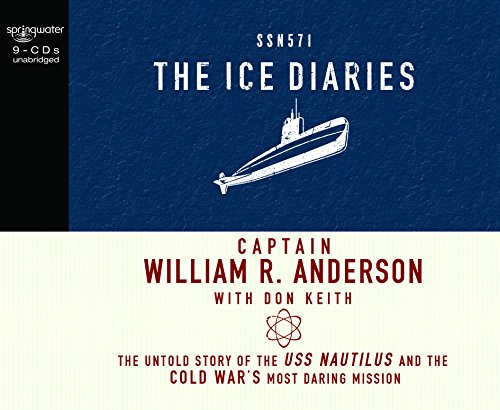 The Ice Diaries: The Untold Story of the Cold War's Most Daring Mission