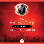 The Raven Ring: Lyra, Book 5 | Patricia C. Wrede