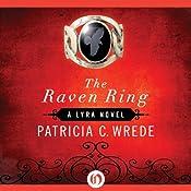 The Raven Ring: Lyra, Book 5 | Patricia C. Wrede