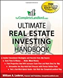 The CompleteLandlord. Com Ultimate Real Estate Investing Handbook, William A. Lederer, 0470323167