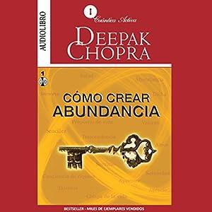 Cómo Crear Abundancia [Creating Affluence] Hörbuch