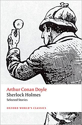 Sherlock Holmes: Selected Stories (Oxford Worlds Classics): Arthur