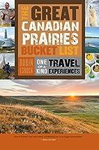 The Great Canadian Prairies Bucket List:…