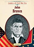 img - for John Brown (Leaders of the Civil War Era (Library)) book / textbook / text book