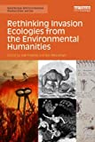 Rethinking Invasion Ecologies from the Environmental Humanities, , 0415716578