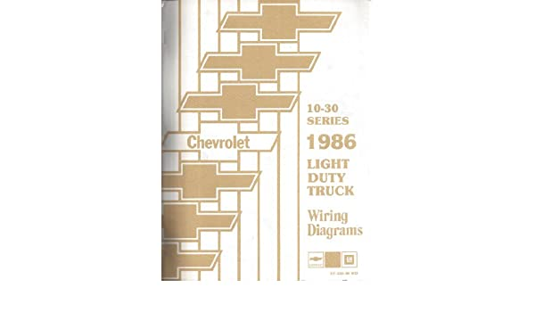 1986 chevrolet light duty truck wiring diagrams (10-30 series) (ck truck, g  van, p model): gmc: amazon com: books