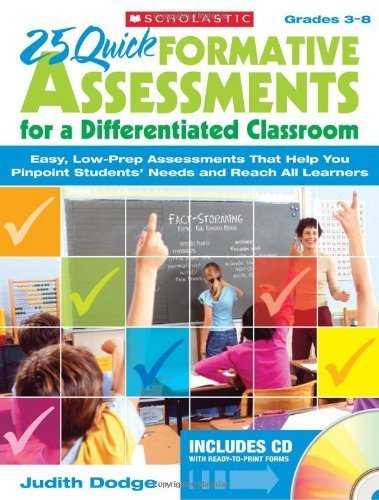 25 Quick Formative Assessments for a Differentiated Classroom, Grades 3-8: Easy, Low-Prep Assessments That Help You Pinpoint Students' Needs and Reach by Dodge, Judith (2009) Paperback