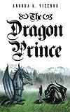 The Dragon Prince, Andrea K. Vizenor, 1491832487