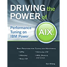 Driving the Power of AIX: Performance Tuning on IBM Power