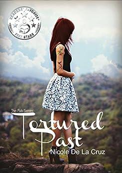 Tortured Past (The Pub Series Book 2) by [De La Cruz, Nicole]