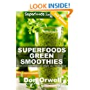 Superfoods Green Smoothies: Over 35 Blender Recipes, weight loss naturally, green smoothies for weight loss,detox smoothie recipes, sugar detox, Detox ... loss - detox smoothie recipes Book 26)