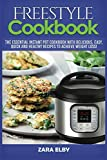 Freestyle Cookbook: The Essential Instant Pot Cookbook with Delicious, Easy, Quick and Healthy Recipes to Achieve Weight Loss!