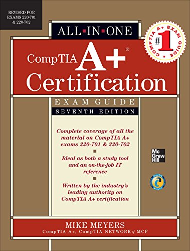 Download CompTIA A+ Certification All-in-One Exam Guide, Seventh Edition (Exams 220-701 & 220-702) Pdf