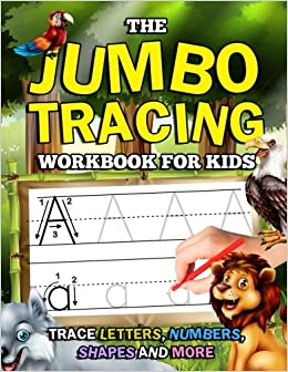 the jumbo tracing workbook for kids trace letters numbers shapes and more letter tracing number tracing and shape tracing book for preschoolers