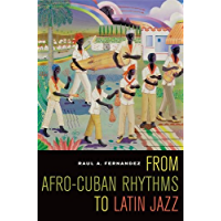 From Afro-Cuban Rhythms to Latin Jazz (Music of the African Diaspora Book 10) book cover