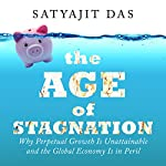 The Age of Stagnation | Satyajit Das
