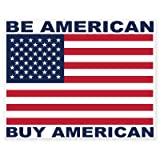 Be American Buy American Vinyl Sticker - Car Phone Helmet - SELECT SIZE