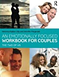 img - for An Emotionally Focused Workbook for Couples: The Two of Us book / textbook / text book