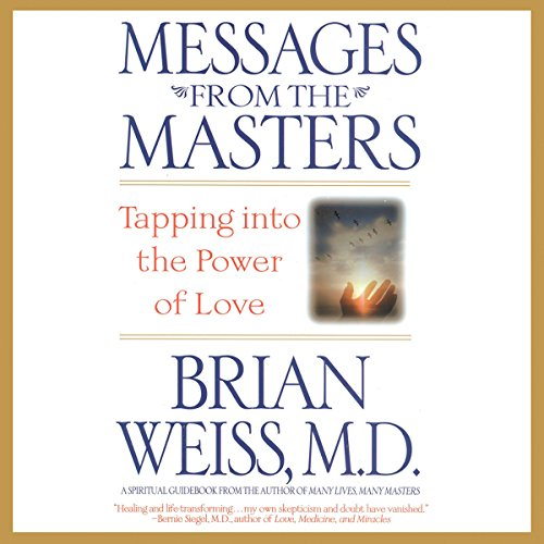 Messages from the Masters: Tapping into the Power of Love Audiobook [Free Download by Trial] thumbnail