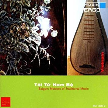 Vietnam Tài Tú Nam Bô Saigon Les Maîtres De La Musique Traditionnelle Tai Tu Nam Bo Tai Tu Nam Bo Amazon Fr