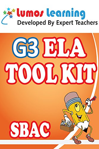 Grade 3 English Language Arts (ELA) Tool Kit for Educators: Standards Aligned Sample Questions, Apps, Books, Articles and Videos to Promote Personalized ... SBAC Edition (Teacher Resource Kit Book 1)