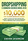img - for Dropshipping E-commerce Business Model 2019: $10,000/month Ultimate Guide - Make a Passive Income Fortune with Shopify, Amazon FBA, Affiliate ... Media (Make Money Online from Home in 2019) book / textbook / text book