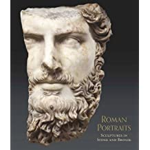 Roman Portraits: Sculptures in Stone and Bronze in the Collection of The Metropolitan Museum of Art