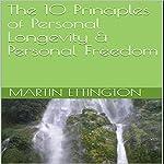 The 10 Principles of Personal Longevity & Personal Freedom | Martin K. Ettington