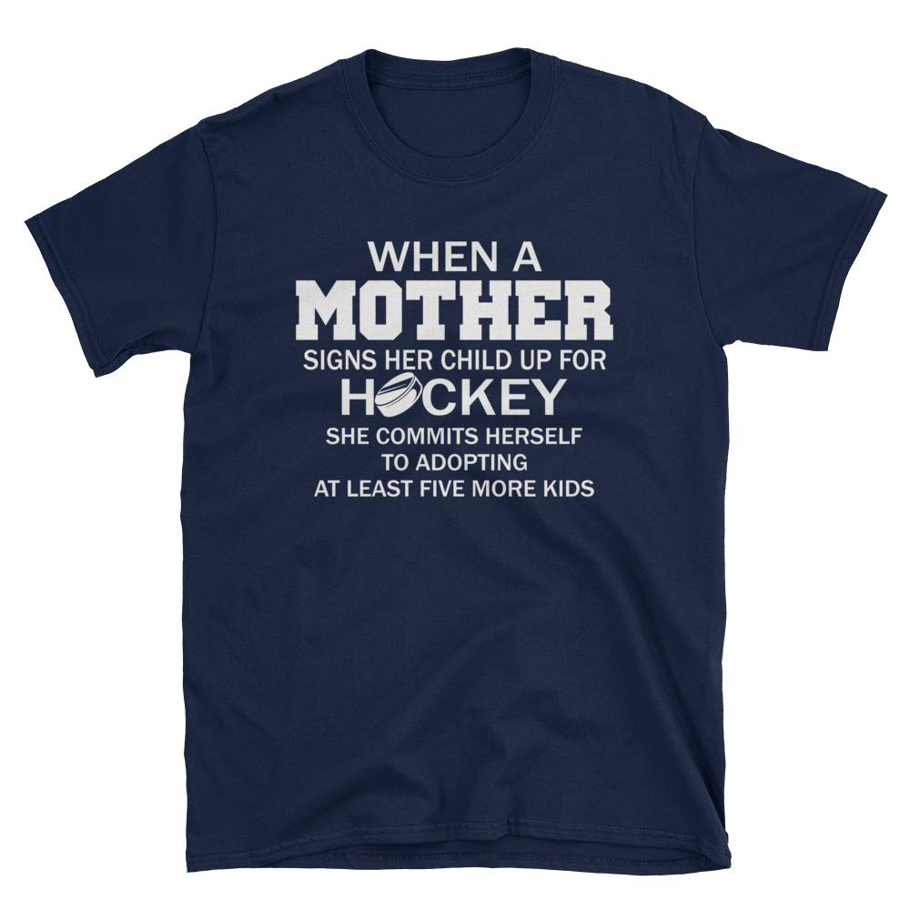 lucoin When A Mother Signs Her Child Up for Hockey She Commits Herself T-Shirt Hockey Mother Unisex