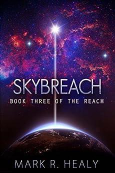 Skybreach (The Reach, Book 3) by [Healy, Mark R.]