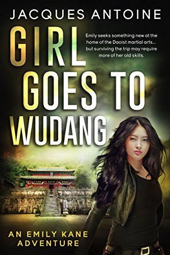 Girl Goes To Wudang (An Emily Kane Adventure Book ()