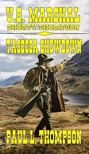 U.S. Marshal Shorty Thompson - Tascosa Showdown: Tales of the Old West Book 58