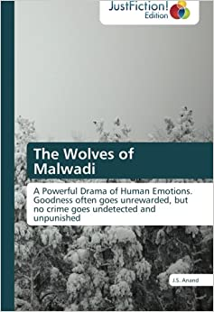 The Wolves of Malwadi: A Powerful Drama of Human Emotions. Goodness often goes unrewarded, but no crime goes undetected and unpunished