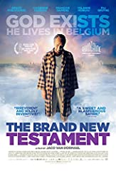 THE BRAND NEW TESTAMENT begins with one simple conceit: God exists, and He s a jerk. He lives in a high-rise apartment in Brussels and never gets out of His pajamas. He takes sadistic delight in dreaming up new laws to torment humanity, and H...