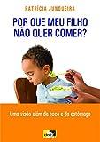 capa de Por que meu filho não quer comer?: uma visão além da boca e do estômago