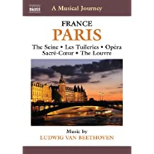 A Musical Journey - Paris: The Seine;  Les Tuileries;  Opera;  Sacre-Coeur;  The Louvre