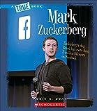 A True Book Biographies: Mark Zuckerberg (True Books)