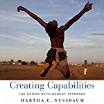 Creating Capabilities: The Human Development Approach | Martha C. Nussbaum