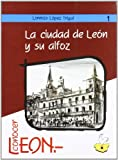 img - for La ciudad de Leo n y su alfoz (Conocer Leon) (Spanish Edition) book / textbook / text book