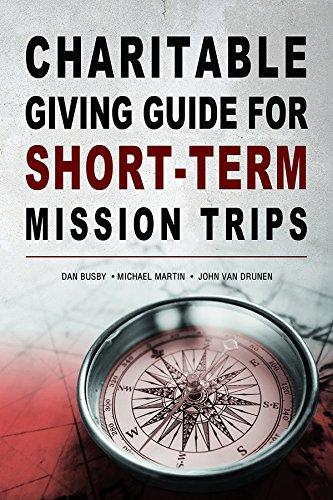 Charitable Giving Guide for Short-Term Mission Trips [Dan Busby - Michael Martin - John Van Drunen] (Tapa Blanda)
