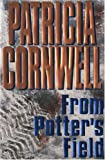 Dr Kay Scarpetta Mysteries Collection (Black Notice, Cause of Death, From Potter's Field, The Last Precinct, Point of Origin, Predator, Trace, Unnatural Exposure)